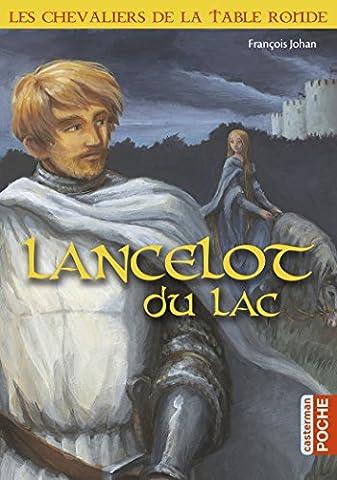 Les chevaliers de la Table ronde : Lancelot du