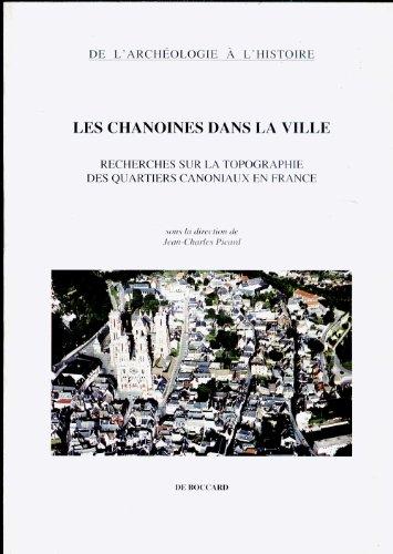 Les Chanoines dans la ville: Recherches sur la top...