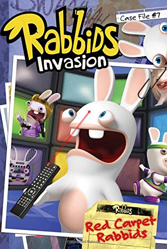 Red Carpet Rabbids (Rabbids Invasion Case File, Band 7)