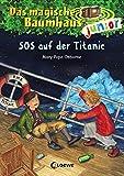 Das magische Baumhaus junior 20 - SOS auf der Titanic - Mary Pope Osborne