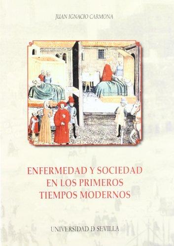 Enfermedad y sociedad en los primeros tiempos modernos (Serie Historia y Geografía)