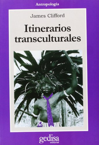 Itinerarios Transculturales por James Clifford
