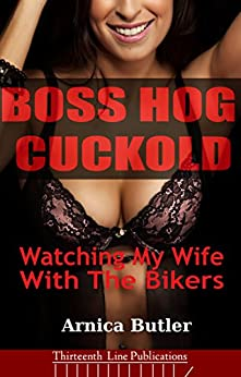 Boss Hog Cuckold: Watching My Wife With The Bikers (English Edition) par [Butler, Arnica]