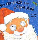 Une surprise pour le Père Noël : Un livre animé