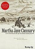 Martha Jane Cannary (1852-1903): La vie aventureuse de celle que ...