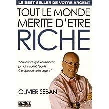 Tout le monde mérite d'être riche : Ou tout ce que vous n'avez jamais appris à l'école à propos de votre argent