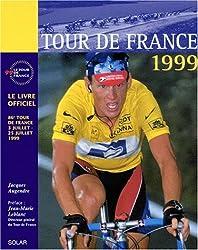 TOUR DE FRANCE 1999. Le livre officiel, 86ème tour de France 3 juillet - 25 juillet 1999