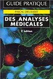 GUIDE PRATIQUE DES ANALYSES MEDICALES. 2ème édition