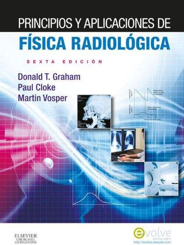 Principios y aplicaciones de física radiológica + Evolve por Paul Cloke