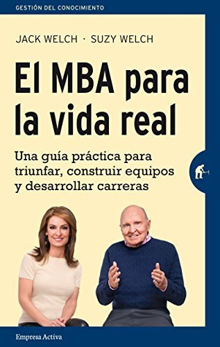 El MBA para la vida real (Spanish Edition) by Jack Welch (2016-04-30)