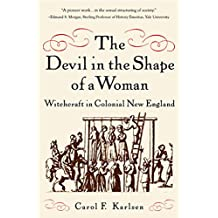 The Devil in the Shape of a Woman – Witchcraft in Colonial New England