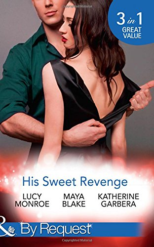His Sweet Revenge: Wedding Vow of Revenge / His Ultimate Prize / Bound by a Child (By Request)