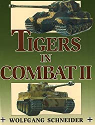 Tigers in Combat: v. 2 (Stackpole Military History)