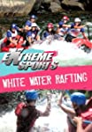 Extreme Sports - White Water Rafting...