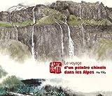 Le voyage d'un peintre chinois dans les Alpes