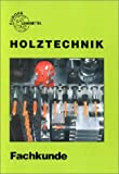 Holztechnik, Fachkunde -