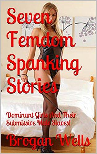 Femdom spanking stories