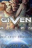 Given to the Alien: Science Fiction BBW/Alien Romance