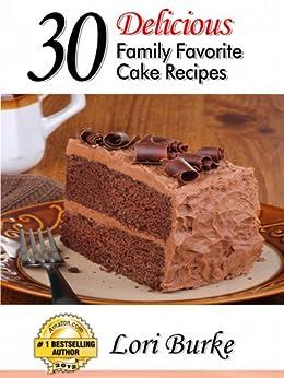 30 Delicious  Family Favorite  Cake Recipes (English Edition) von [Burke, Lori]
