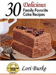 30 Delicious  Family Favorite  Cake Recipes (English Edition)