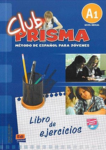 Club Prisma, nivel inicial A1: Metodo De Espanol Para Jovenes, libro de ejercicios con claves/ Exercise Book par Ana María Romero Fernández