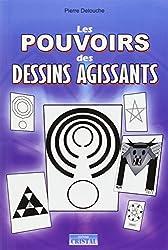 Les pouvoirs des dessins agissants - 50 dessins actifs pour : la chance, protection, finances, amour, purification, jeux...