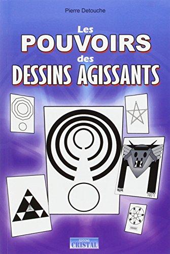 Les pouvoirs des dessins agissants - 50 dessins actifs pour : la chance, protection, finances, amour, purification, jeux.