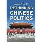 Rethinking Chinese Politics (English Edition)