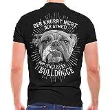 Männer und Herren Polo Shirt Englische Bulldogge Der knurrt Nicht der atmet (mit Rückendruck) Größe S - 10XL