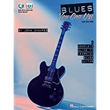 Blues You Can Use: A Complete Guide to Learning Blues Guitar 2nd edition by Ganapes, John (2015) Paperback