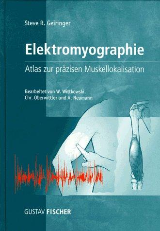 Elektromyographie. Atlas zur präzisen Muskellokalisation