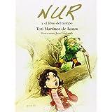 Nur Y El Libro Del Tiempo (Nur en castellano)