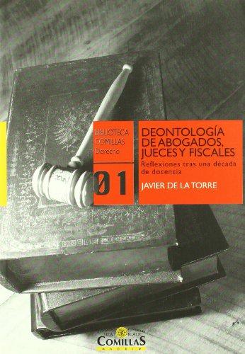 Deontología de abogados, jueces y fiscales (Biblioteca Comillas, Derecho) por Javier de la Torre Díaz