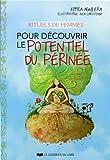 Telecharger Livres Rituels de femmes pour decouvrir le potentiel du perinee (PDF,EPUB,MOBI) gratuits en Francaise