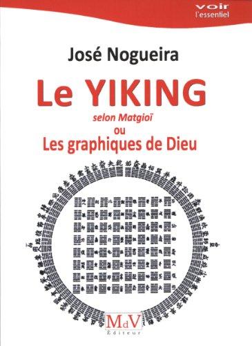 Le Yiking selon Matgioi ou Les graphiques de Dieu par José Nogueira
