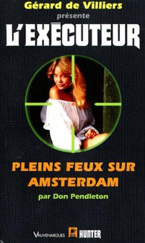 Pleins feux sur Amsterdam par Don Pendleton