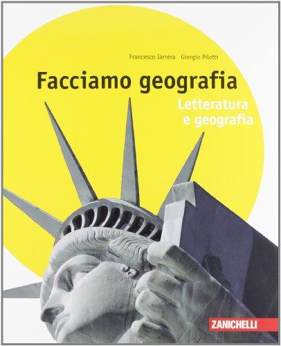 Facciamo geografia. Letteratura e geografia. Per la Scuola media. Con espansione online