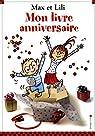 Max et Lili : Mon livre anniversaire par Dominique de Saint Mars