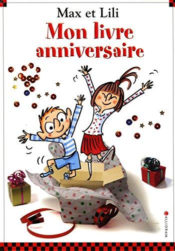 Mon livre anniversaire : Max et Lili