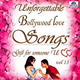 Unforgettable Bollywood Love Songs, Vol. 13
