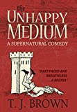 The Unhappy Medium by T. J. Brown