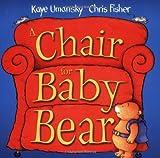 A Chair for Baby Bear by Kaye Umansky (2004-10-07)