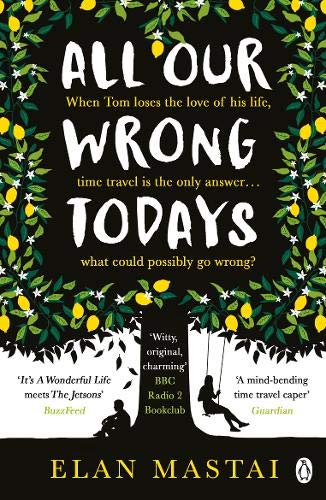 All Our Wrong Todays: A BBC Radio 2 Book Club Choice 2017 - Dunes Club
