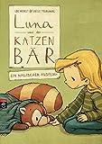 Luna und der Katzenbär - Ein magischer Ausflug (Die Katzenbär-Reihe 3)