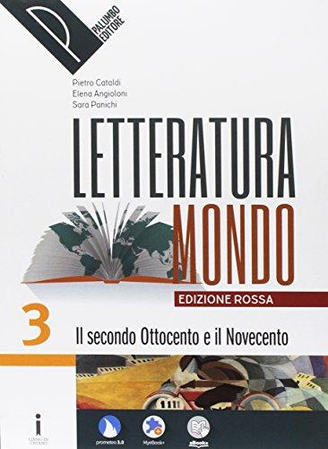 Letteraturamondo. Ediz. rossa. Per le Scuole superiori. Con e-book. Con 2 espansioni online. Con Libro: Il presente: 3