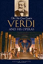 The New Grove Guide to Verdi and His Operas (New Grove Operas) by Roger Parker (2007-02-01)