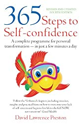 365 Steps to Self-Confidence 4th Edition: A Complete Programme for Personal Transformation - in Just a Few Minutes a Day (English Edition)