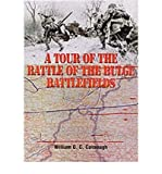 ATour of the Battle of the Bulge Battlefields by Cavanagh, William C.C. ( Author ) ON Mar-15-2001, Paperback