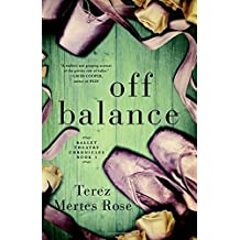 Off Balance: Volume 1 (Ballet Theatre Chronicles) by Terez Mertes Rose (2015-04-20)