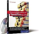 Wissenschaftliche Arbeiten mit OpenOffice.org 2.0: Seminar-, Abschluss- und wissenschaftliche Arbeiten mit Open Office: Textverarbeitung, Tabellenkalkulation und Präsentation (Galileo Computing)
